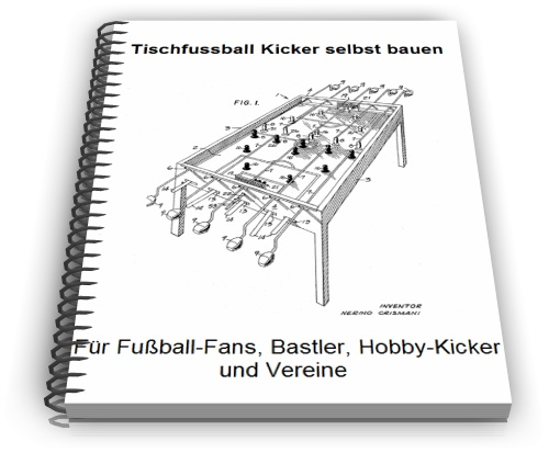 tischfussball kicker selbst bauen in 49584 f rstenau fach und sachliteratur. Black Bedroom Furniture Sets. Home Design Ideas